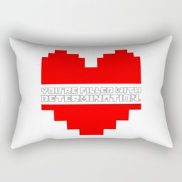 you are filled with determination Rectangular Pillow