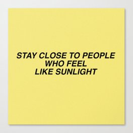 stay close to people Canvas Print