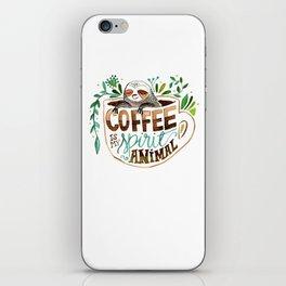Coffee is my spirit animal iPhone Skin