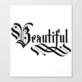 Beautiful Lettering Gothic Canvas Print
