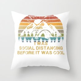 I Was Social Distancing Before It Was Throw Pillow