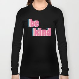 Be Kind Inspirational Anti-Bullying Typography Long Sleeve T-shirt