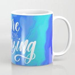 You're effing Amazing Coffee Mug