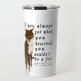 If You Always Got What You Deserved No. 2 Travel Mug