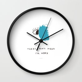 I've Got A Living, Beating Heart And I'm Not Afraid To Use It Wall Clock