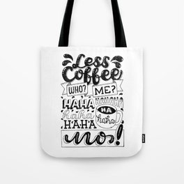 Laugh to Less Coffee Tote Bag