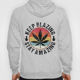 CBD Quote Gift For Stoners Marijuana Leaf Blazing Apparel Hoody