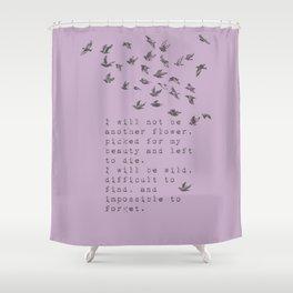 I will be wild - Van Vuren Collection Shower Curtain