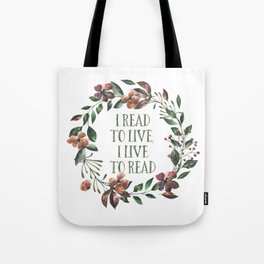 I Read To Live, I Live To Read Tote Bag