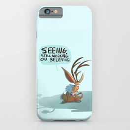 Seeing. Still Working On Believing. iPhone Case