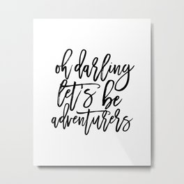 Printable Art,Oh Darling Let's Be Adventures, Gift For her,Gift For Wife,Funny Print,Bedroom Decor, Metal Print
