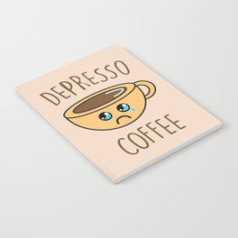 Depresso Coffee, Funny, Quote, Coffee Notebook