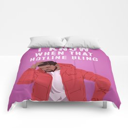 I Know When That Hotline Bling... Comforters