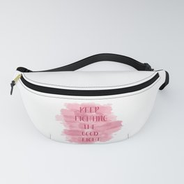 Keep Fighting The Good Fight - Pink Fanny Pack