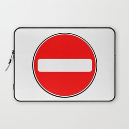 No Entry Sign Laptop Sleeve