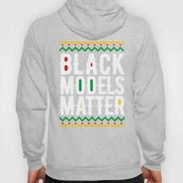 Black History Month Shirt Black Models Matter Pride Hoody