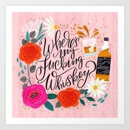 Pretty Sweary 2.0: Where's my Fucking Whiskey? Art Print