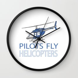 Pilots fly helicopters Wall Clock