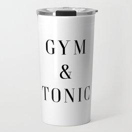 Gym & Tonic Funny Quote Travel Mug