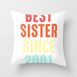 Sister Gift Best Since 2001 Sibling Sis Present Throw Pillow
