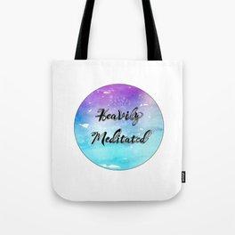 'Heavily Meditated' Tote Bag
