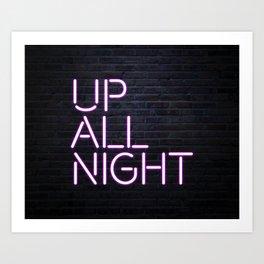 up all night neon Art Print