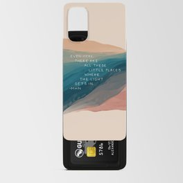 """""""Even Here, There Are All These Little Places Where The Light Gets In."""" Android Card Case"""