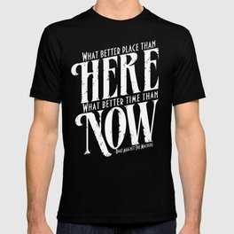 Here, Now!  T-shirt