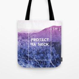 Protect ya neck Tote Bag