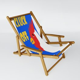Cluck Off Sling Chair
