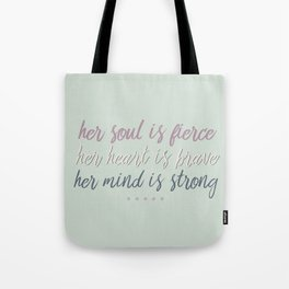 Her Soul is Fierce Her Heart is Brave Her Mind is Strong Tote Bag