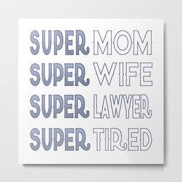 Super Lawyer Mom Metal Print