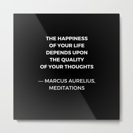 Stoic Wisdom Quotes - Marcus Aurelius Meditations - Happiness Metal Print