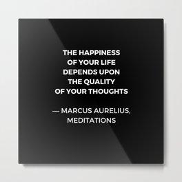 Stoic Wisdom Quotes - Marcus Aurelius Meditations - Happiness Metal Print