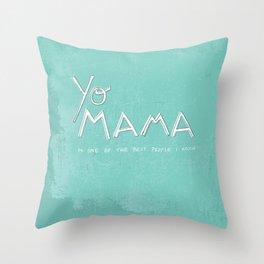 Yo Mama Is Tha Best / Blue Throw Pillow
