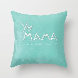 Yo Mama Is Tha Best / Blue Throw Pillow