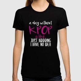 Kpop Fan Saying K-Pop Gift T-shirt