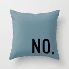 no. Throw Pillow