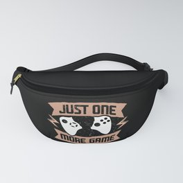 Just one more game addicted gamer gift Fanny Pack