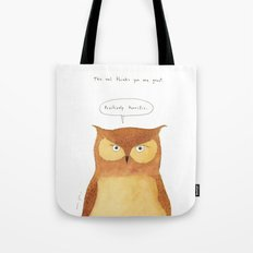 This owl thinks you're great Tote Bag