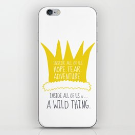 Hope Fear Adventure - Inside all of us is a Wild Thing iPhone Skin