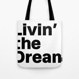 Livin' the Dream Tote Bag