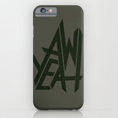 AW YEAH Slim Case iPhone 6s