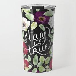 Stay true Travel Mug