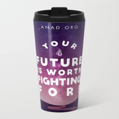 Your Future Is Worth Fighting For! Metal Travel Mug