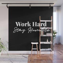 Work Hard, Stay Humble Wall Mural