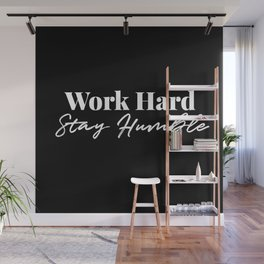 Work Hard, Stay Humble Wall Mural