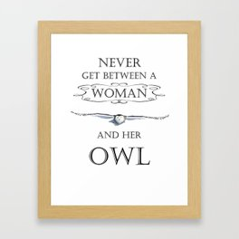 Never get between a woman and her owl Framed Art Print
