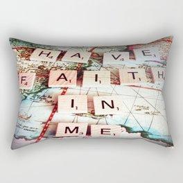 Have faith in me.  Rectangular Pillow