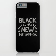 Black is the new Metaphor iPhone 6s Slim Case